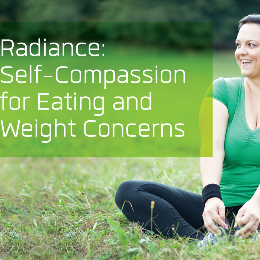 Radiance: Self-Compassion for Eating and Weight Concerns