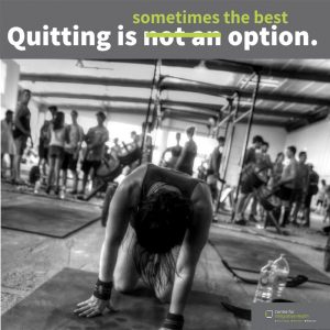 Quitting is sometimes the best option