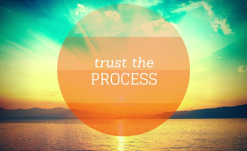 Show up, do the work, trust in the process